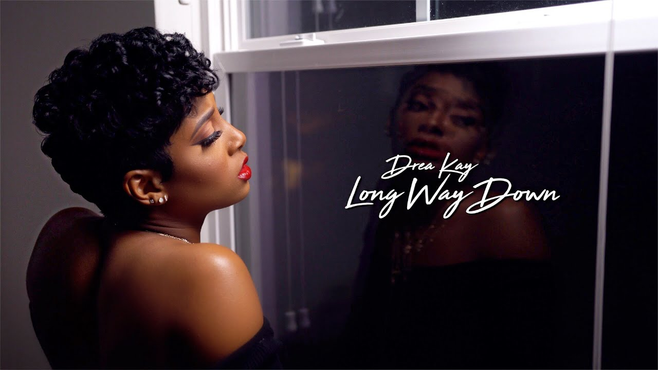 Drea Kay - Long Way Down