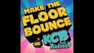 kcb make the floor bounce feat rodney o
