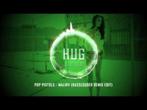 Pop Pistols - Malibu (Basslouder Remix Edit)