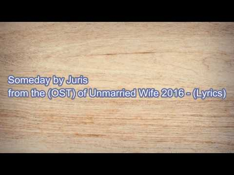 Someday - Juris (OST) The Unmarried Wife (Lyrics Video)