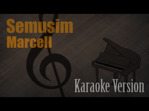 Marcell - Semusim Karaoke Version   Ayjeeme Karaoke
