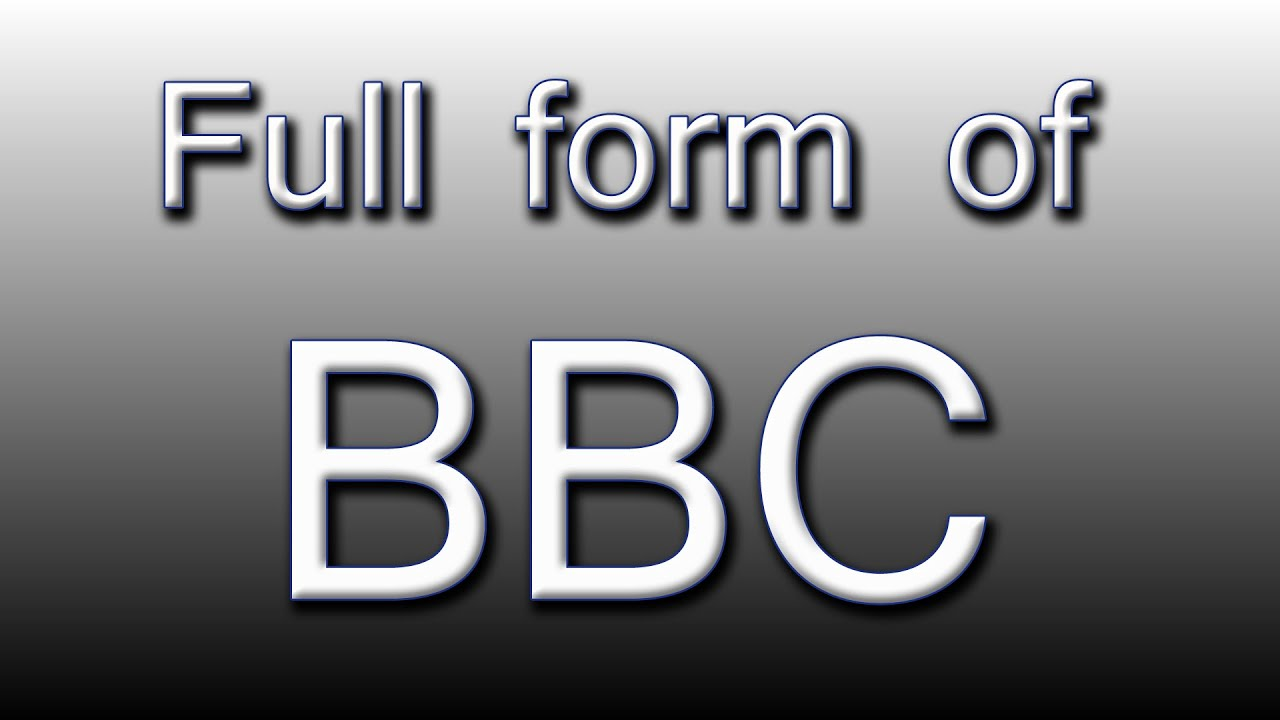 Full form of BBC - YouTube