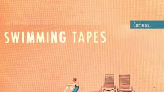 Swimming Tapes - Cameos (Official Audio)