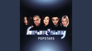 Provided to YouTube by Universal Music Group One · Hear'Say Popstar...