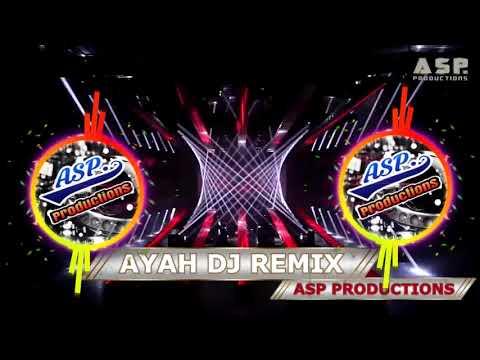 Ayah DJ Remix