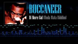 Buccaneer - Di More Gal (Unda Wata Riddim)