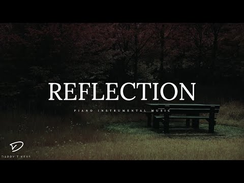 REFLECTION -  Piano Instrumental | Meditation Music | Relaxation Music | Sleep Music | Study Music