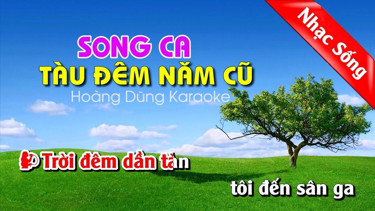 Tàu Đêm Năm Cũ Karaoke -Tau dem nam cu karaoke song ca