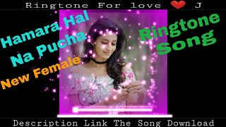 Hamara Hal Na Pucha Most Female Version New Ringtone Song 🎵 Specially For Girl 👧 👧