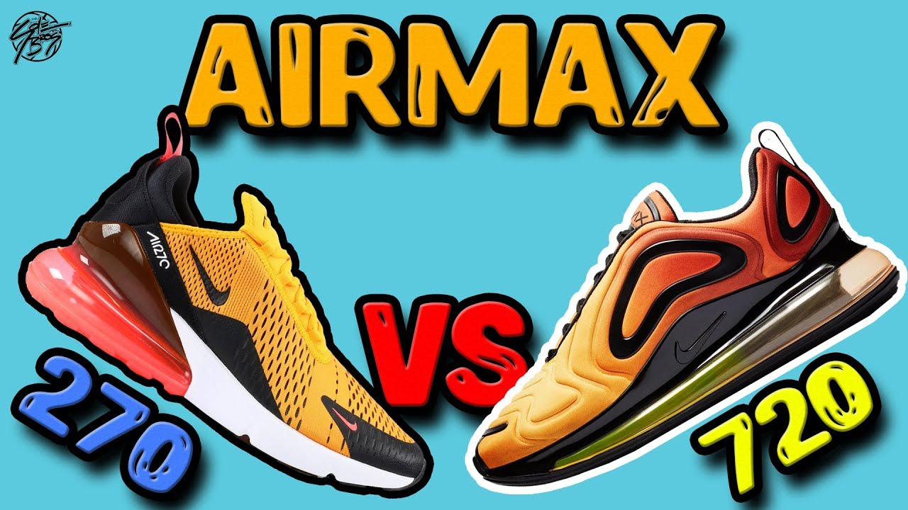 premium selection 3c87a 518e5 Nike Air Max 270 vs Air Max 720! What s More Comfortable