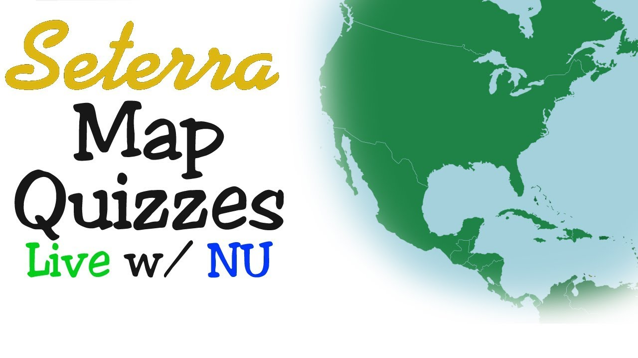 Seterra Geography Games & Map Quizzes | Live w/ NU - YouTube on map jokes, map maze, map trivia, map vocabulary, map quotes, map photography, map puzzle, map words, map slide show, map chat, map history, map of world countries geography, map questions, map practice, map recipe, map test, map skill, map study, map quizes, map language,