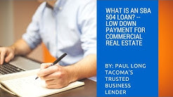 What is an SBA 504 Loan? -- Low down payment for Commercial Real Estate