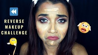 REVERSE MAKEUP CHALLENGE INDIA..EPIC FAIL!! DOING MY FULL FACE MAKEUP IN REVERSE - BLOOPERS INCLUDED