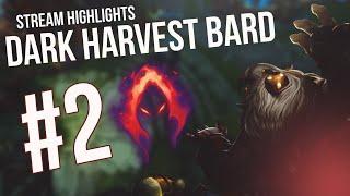 Dark Harvest Bard   Stream Highlights #2