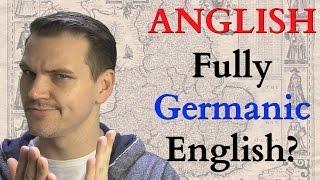 Anglish - What if English Were 100% Germanic?