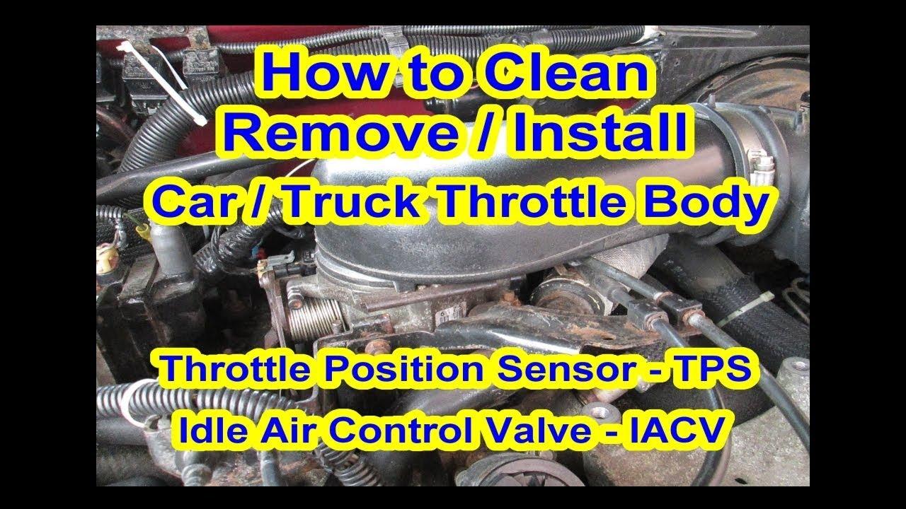 How To Clean Throttle Body 43l V6 Position Sensor Tps Idle Air Lexus Accelerator Pedal Control Valve Iacv Gmc S10