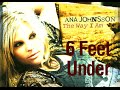 watch he video of Ana Johnsson - 6 Feet Under