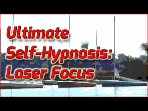 Ultimate Self Hypnosis: Laser Focus (with binaural beats)