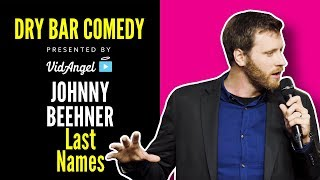 Johnny Beehner on Why Last Names are difficult. - Dry Bar Comedy