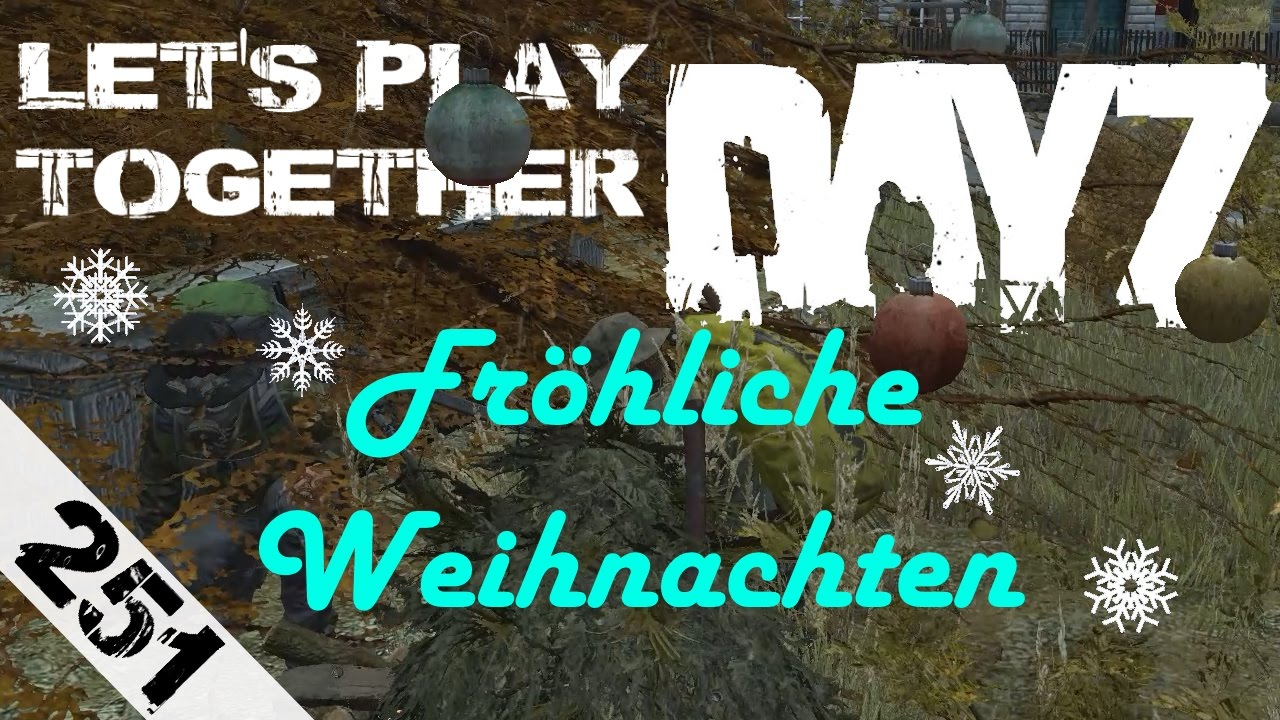 dayz standalone 251 frohe weihnachten let s play. Black Bedroom Furniture Sets. Home Design Ideas
