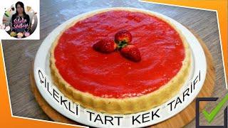 Çilekli Tart Kek Tarifi Nasıl yapılır Sibelin mutfağı ile yemek tarifleri