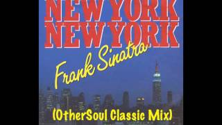 Frank Sinatra - New York New York (OtherSoul Classic Mix)