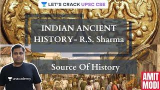 L1: Indian Ancient History- R.S. Sharma   Source of History   UPSC CSE/IAS 2021-2022   Amit Modi