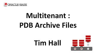 Multitenant : PDB Archive Files in Oracle Database 12.2 Onward