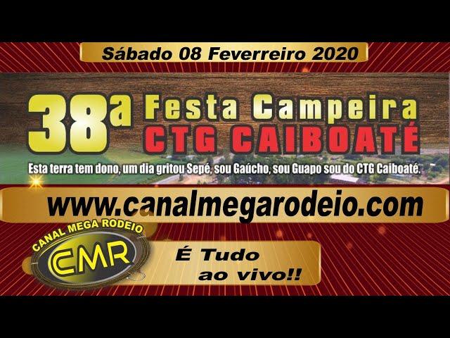 Abertura - 38ª Festa Campeira CTG CAIBOATÉ -  Sábado 08 de fev de 2020 - Santa Margarida do Sul-RS