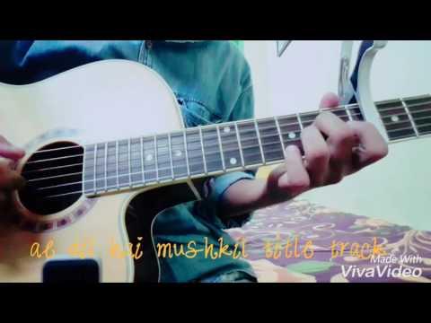 Ae Dil Hai Mushkil -best guitar tabs
