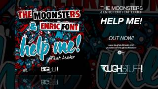 The Moonsters & Enric Font feat. Lexter - Help Me! (Clectica Remix Edit)