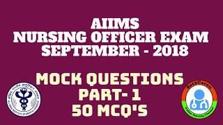 AIIMS Nursing Officer Exam September   16   2018  Mock Test  Part   One