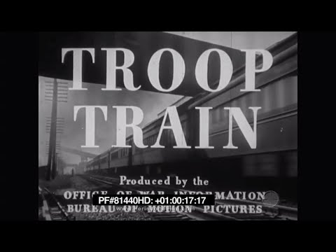 Troop Train 1943 WWII 81440 HD