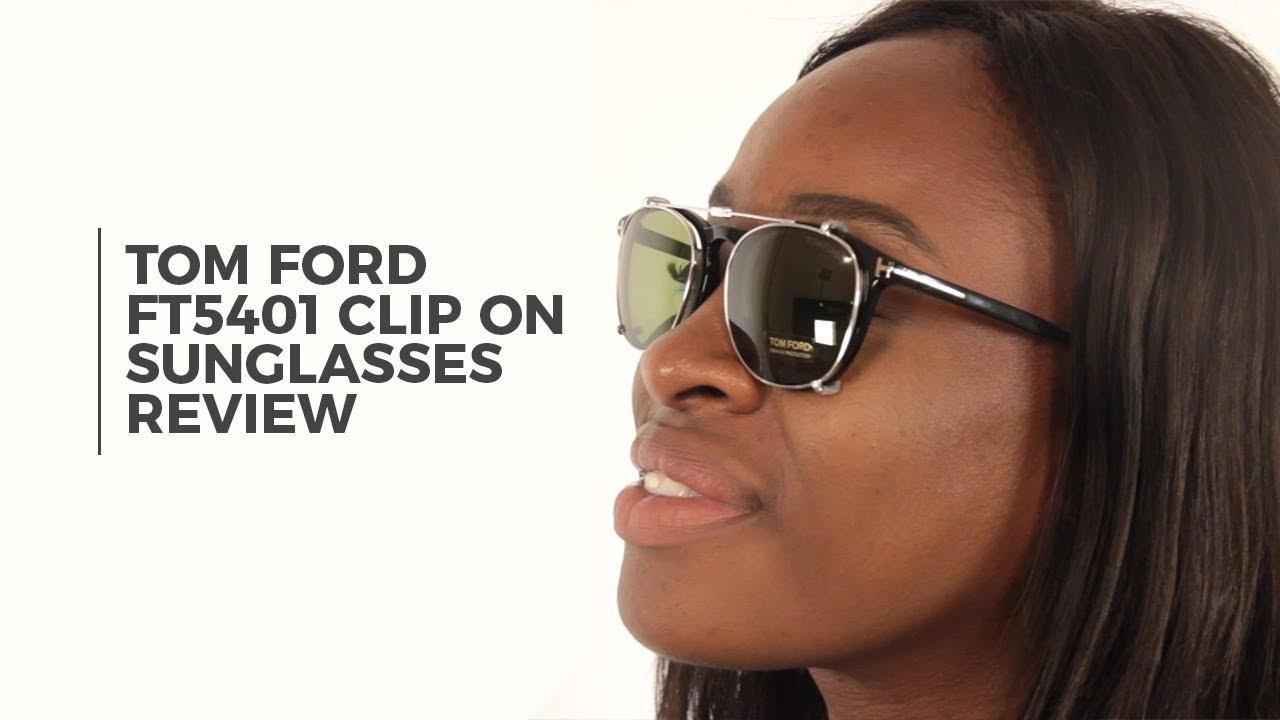 177cc03309 Tom Ford FT5401 Clip On Sunglasses Review