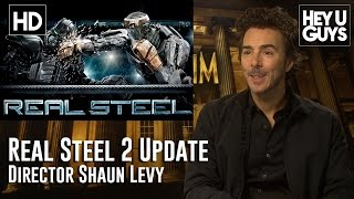 Director Shawn Levy Updates On Real Steel 2
