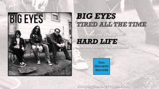 Watch Big Eyes Tired All The Time video