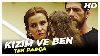 Kızım ve Ben | Türk Filmi Tek Parça (HD)