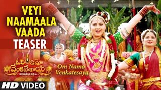 Download Hindi Video Songs - Veyi Naamaala Vaada Video Teaser || Om Namo Venkatesaya || Nagarjuna, Anushka Shetty, MM Keeravani