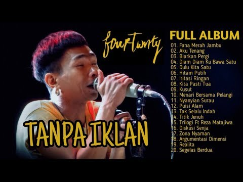 FOURTWNTY FULL ALBUM (TANPA IKLAN)