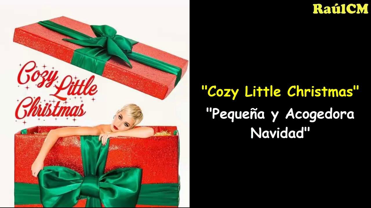 Katy Perry Cozy Little Christmas.Katy Perry Cozy Little Christmas Lyrics Sub Espanol Official Audio