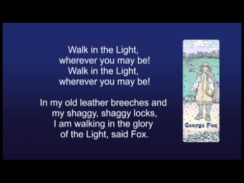 Walk In The Light - Learn The George Fox Song