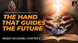 Daniel 2: The Hand that Guides the Future