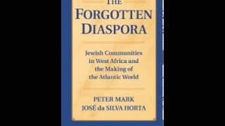 History Book Review: The Forgotten Diaspora by Peter Mark, Jos da Silva Horta