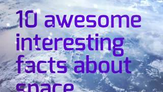 10 Awesome interesting facts about space Space Science