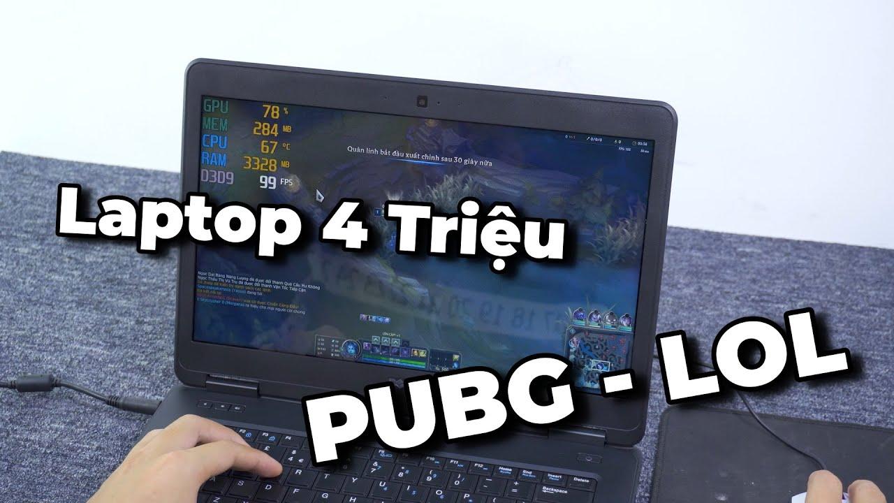 Chơi thử PUBG & LOL LMHT trên Laptop 4 TRIỆU | Dell Latitude E5440 i5 4GB / Intel HD 4000