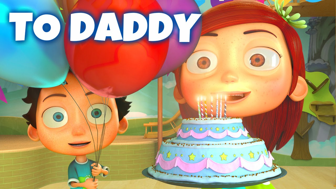 Happy Birthday Song To Daddy Youtube