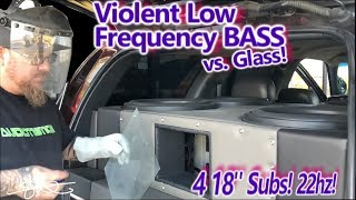 Violent Low Frequency BASS vs. Glass - 4 18