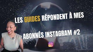 GUIDANCE MÉDIUMNIQUE #2 : Les guides répondent aux questions de mes abonnés Instagram !
