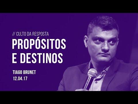 Propósitos e destinos   Tiago Brunet   12/04/17