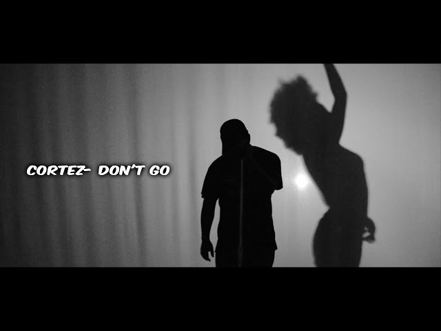 Cortez - Don't Go (Official Video)